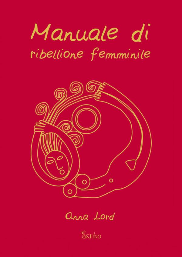 Coperta del Manuale di ribellione femminile